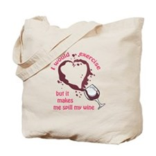 EXERCISE AND SPILLED WINE Tote Bag