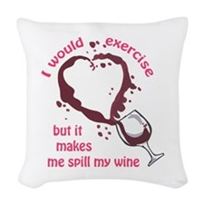 EXERCISE AND SPILLED WINE Woven Throw Pillow