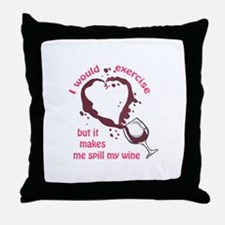 EXERCISE AND SPILLED WINE Throw Pillow