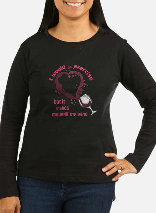 EXERCISE AND SPILLED WINE Long Sleeve T-Shirt