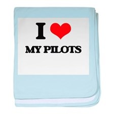 I Love My Pilots baby blanket