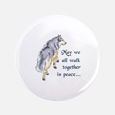 "WALK TOGETHER IN PEACE 3.5"" Button"