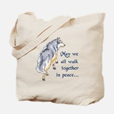 WALK TOGETHER IN PEACE Tote Bag