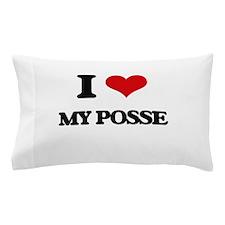 I Love My Posse Pillow Case