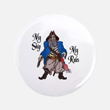 "MY SHIP MY RULES 3.5"" Button"
