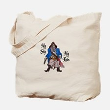 MY SHIP MY RULES Tote Bag