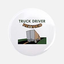 "TRUCK DRIVER RETIRED 3.5"" Button"