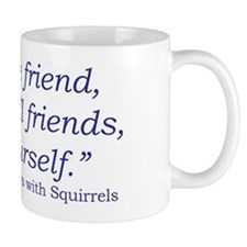 Plays with Squirrels Quote Small Mug