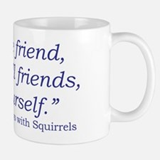 Plays with Squirrels Quote Small Small Mug