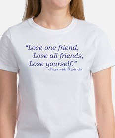 Plays with Squirrels Quote T-Shirt
