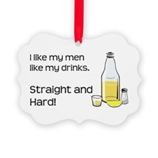 STRAIGHT AND HARD Ornament