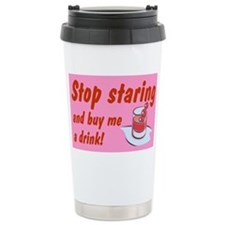 STOP STARING AND BUY ME Travel Mug