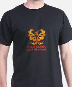 NEVER KEEP ME DOWN T-Shirt
