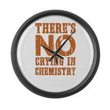 No Crying In Chemistry Large Wall Clock