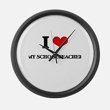 I Love My Schoolteacher Large Wall Clock