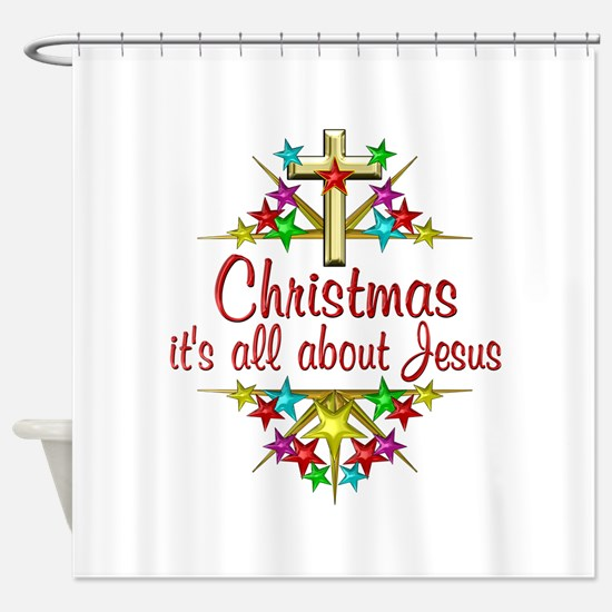Christmas About Jesus Shower Curtain