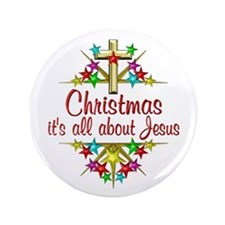 "Christmas About Jesus 3.5"" Button"