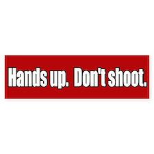 Hands Up Don't Shoot Bumper Bumper Sticker