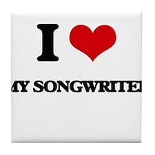 I love My Songwriter Tile Coaster