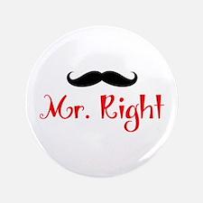 """MR RIGHT 3.5"""" Button"""