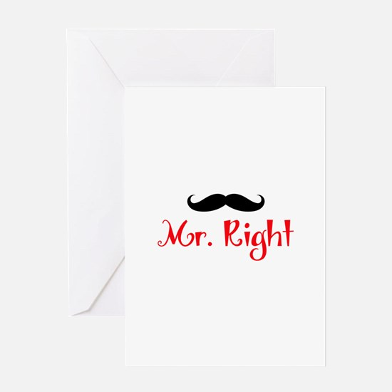 MR RIGHT Greeting Cards