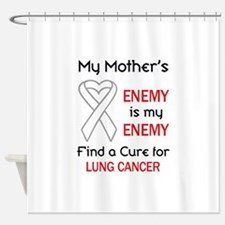 MY ENEMY LUNG CANCER Shower Curtain