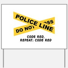 Code Red Yard Sign