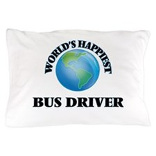 World's Happiest Bus Driver Pillow Case