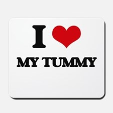 I love My Tummy Mousepad