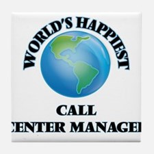 World's Happiest Call Center Manager Tile Coaster