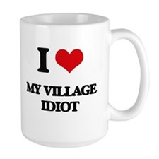 I Love My Village Idiot Mugs