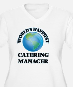 World's Happiest Catering Manage Plus Size T-Shirt