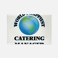 World's Happiest Catering Manager Magnets