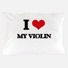 I love My Violin Pillow Case