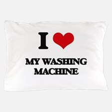 I love My Washing Machine Pillow Case