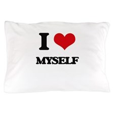 I Love Myself Pillow Case