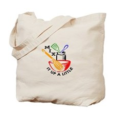 MIX IT UP A LITTLE Tote Bag