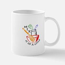 MIX IT UP A LITTLE Mugs