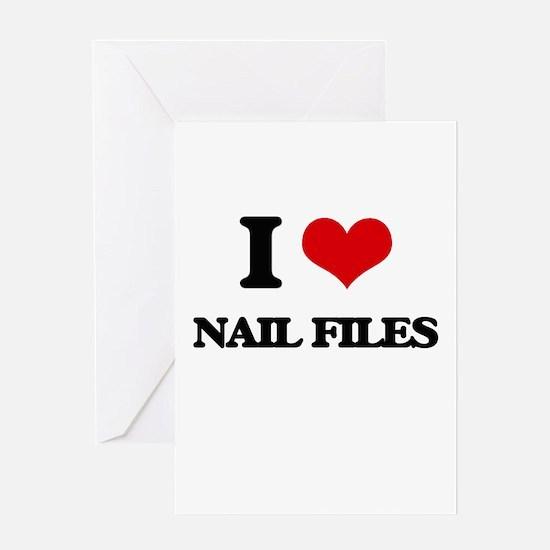 I Love Nail Files Greeting Cards
