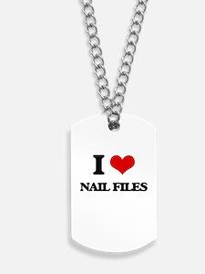 I Love Nail Files Dog Tags