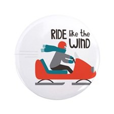 """Ride Like The Wind 3.5"""" Button"""