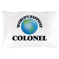 World's Happiest Colonel Pillow Case