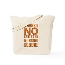 No Crying in Nursing School Tote Bag