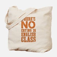 No Crying in English Class Tote Bag