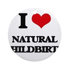 I Love Natural Childbirth Ornament (Round)