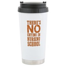 No Crying in Nursing Sc Travel Mug