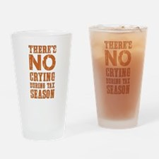 No Crying During Tax Season Drinking Glass