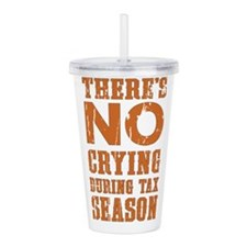 No Crying During Tax S Acrylic Double-wall Tumbler