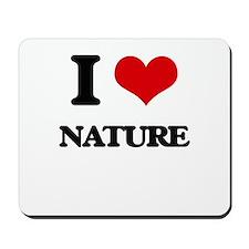 I Love Nature Mousepad