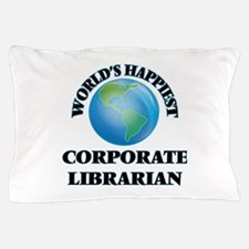 World's Happiest Corporate Librarian Pillow Case